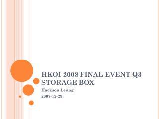 HKOI 2008 FINAL EVENT Q3 STORAGE BOX