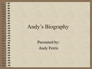 Andy�s Biography