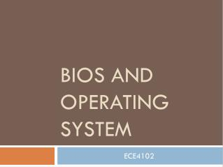 BIOS and operating system