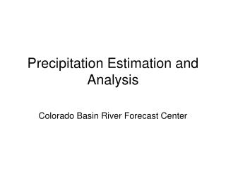 Precipitation Estimation and Analysis