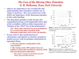The Case of the Missing Glass Transition G. B. McKenna, Texas Tech University