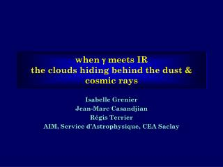 when   meets IR the clouds hiding behind the dust & cosmic rays