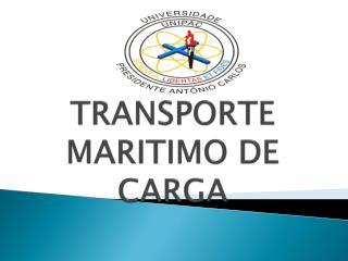 TRANSPORTE MARITIMO DE CARGA