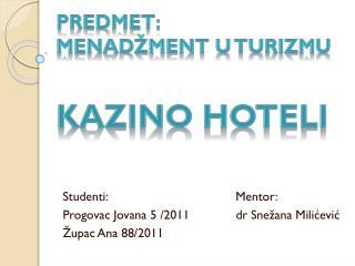 Predmet :  Menadžment u turizmu KA ZINO HOTELI