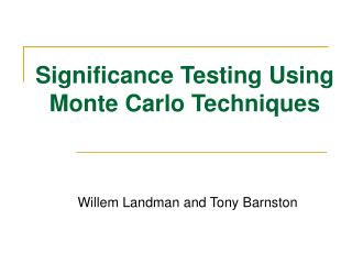 Significance Testing Using Monte Carlo Techniques