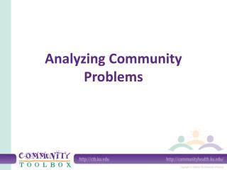 Analyzing Community Problems