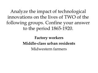 Factory workers Middle-class urban residents Midwestern farmers