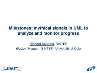 Milestones: mythical signals in UML to analyze and monitor progress