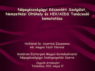 Népegészségügyi Készenléti Szolgálat,  Nemzetközi Oltóhely és HIV/AIDS Tanácsadó bemutatása