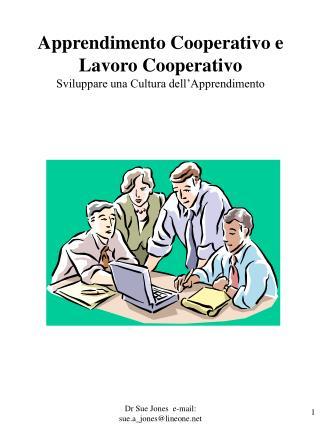 Apprendimento Cooperativo e  Lavoro Cooperativo Sviluppare una Cultura dell'Apprendimento