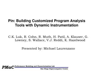 Pin: Building Customized Program Analysis Tools with Dynamic Instrumentation
