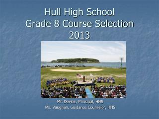 Hull High School Grade 8 Course Selection 2013