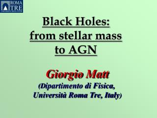 Black Holes:  from stellar mass  to AGN