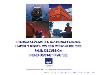INTERNATIONAL MARINE CLAIMS CONFERENCE LEADER 'S RIGHTS, ROLES & RESPONSABILITIES PANEL DISCUSSION