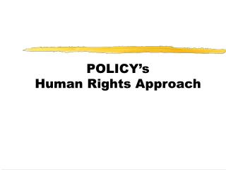 POLICY's  Human Rights Approach