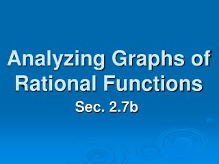 Analyzing Graphs of Rational Functions