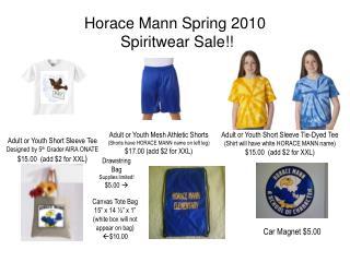 Horace Mann Spring 2010  Spiritwear Sale!!
