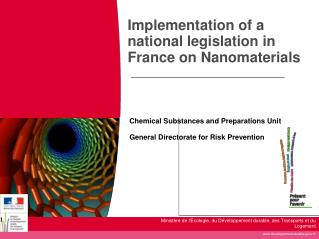 Implementation of a national legislation in France on Nanomaterials