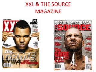 XXL & THE SOURCE MAGAZINE