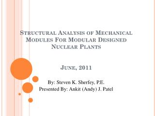 Structural Analysis of Mechanical Modules For Modular Designed Nuclear Plants June, 2011