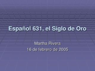 Español 631, el Siglo de Oro