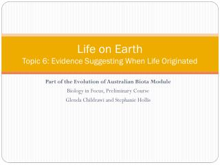 Life on Earth Topic 6 : Evidence Suggesting When Life Originated