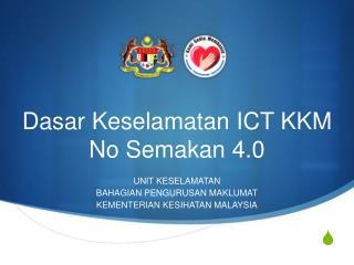 Dasar Keselamatan ICT KKM No Semakan 4.0