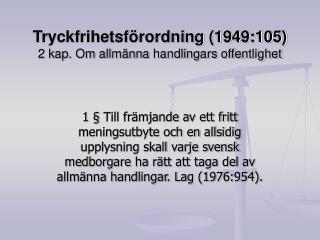 Tryckfrihetsf�rordning (1949:105) 2 kap. Om allm�nna handlingars offentlighet
