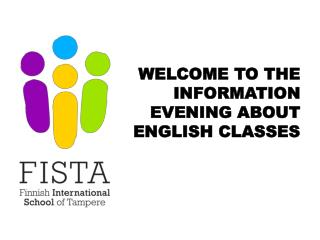 WELCOME TO THE INFORMATION EVENING ABOUT ENGLISH CLASSES