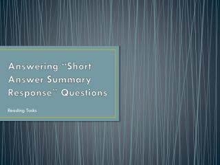 "Answering ""Short Answer Summary Response"" Questions"