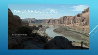 Water, Nature's chisel