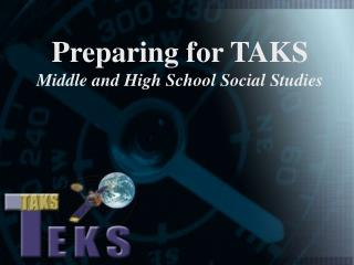Preparing for TAKS Middle and High School Social Studies