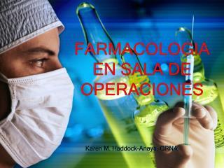 FARMACOLOGIA EN SALA DE OPERACIONES