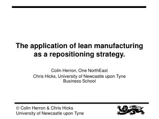 The application of lean manufacturing as a repositioning strategy.