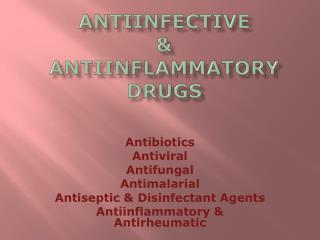 Antiinfective  &  Antiinflammatory Drugs
