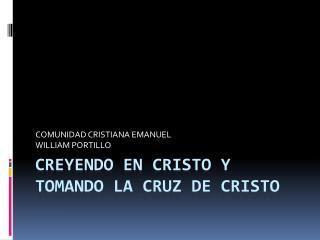 CREYENDO EN CRISTO Y TOMANDO LA CRUZ DE CRISTO