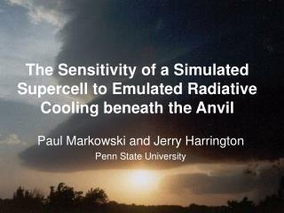The Sensitivity of a Simulated Supercell to Emulated Radiative Cooling beneath the Anvil