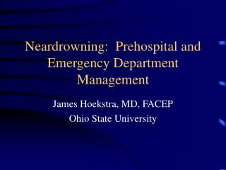 Neardrowning:  Prehospital and Emergency Department Management