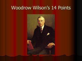 Woodrow Wilson�s 14 Points