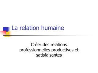 La relation humaine