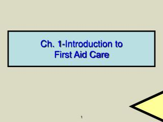 Ch. 1-Introduction to First Aid Care