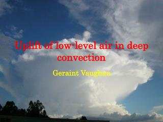 Uplift of low-level air in deep convection