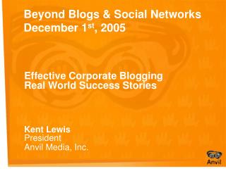 Beyond Blogs & Social Networks December 1 st , 2005