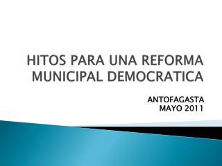 HITOS PARA UNA REFORMA MUNICIPAL DEMOCRATICA