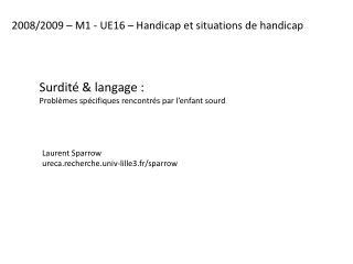 Surdité & langage : Problèmes spécifiques rencontrés par l'enfant sourd