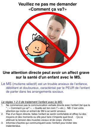 Une attention directe peut avoir un affect grave sur  l a  santé d'un enfant  avec le MS .
