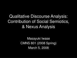 Qualitative Discourse Analysis: Contribution of Social Semiotics, & Nexus Analysis