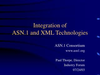Integration of  ASN.1 and XML Technologies