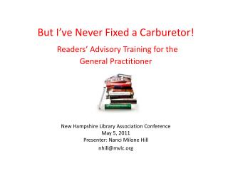 But I ve Never Fixed a Carburetor  Readers  Advisory Training for the  General Practitioner