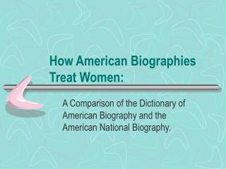 How American Biographies Treat Women: